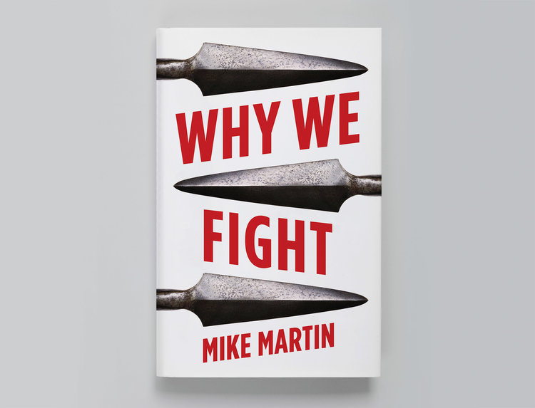 Dr Mike Martin's book, Why We Fight