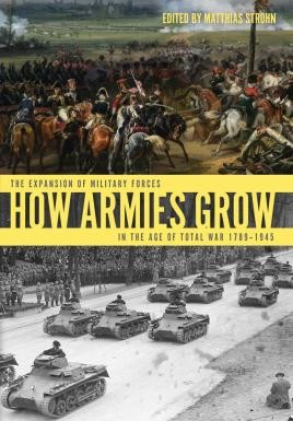 Book Review: How Armies Grow In the Age of Total War 1789-1945 - Wavell Room